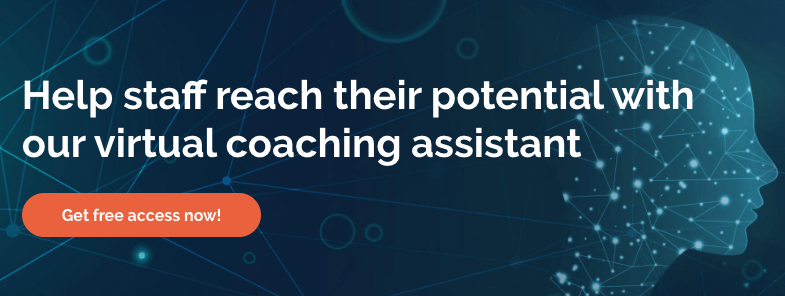 Get free virtual coaching assistant to help staff reach their potential