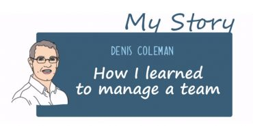 How I Learned To Manage A Team - Denis' Story